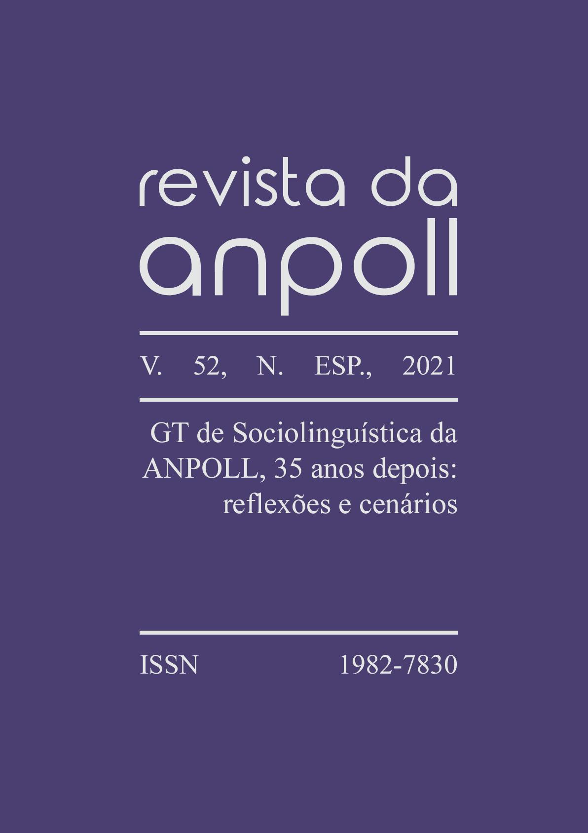 Visualizar v. 52 n. esp (2021): GT de Sociolinguística da ANPOLL, 35 anos depois: reflexões e cenários